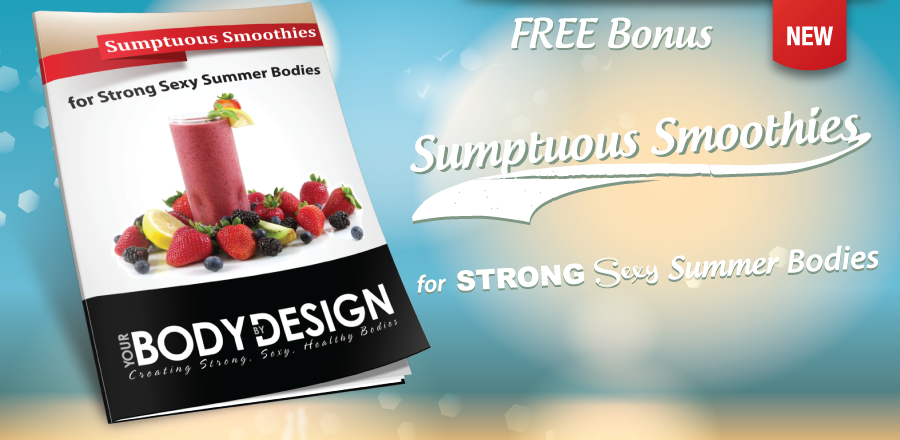 Sumptuous Smoothies for Strong Sexy Summer Bodies
